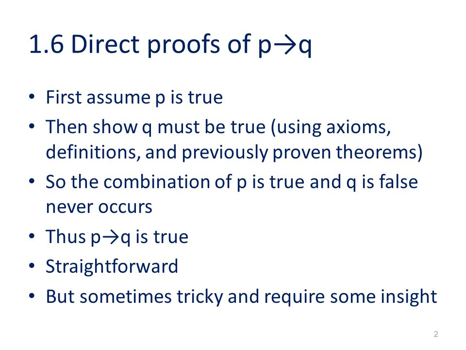 1.6 Direct proofs of p→q First assume p is true