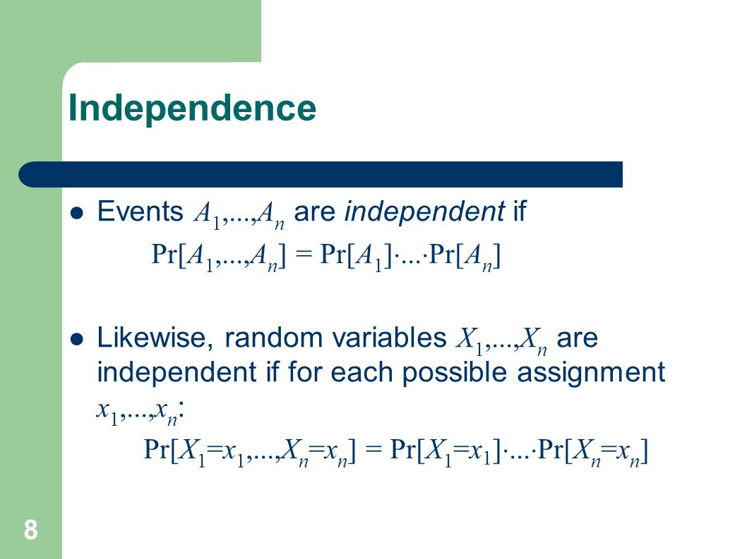 Independence Events A1,...,An are independent if