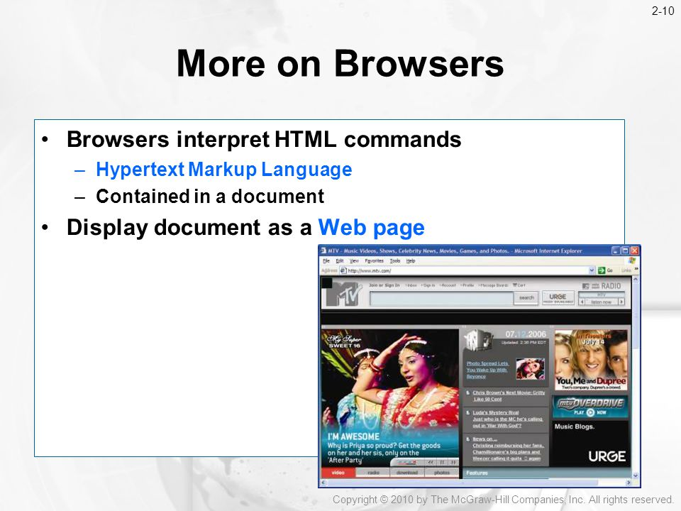More on Browsers Browsers interpret HTML commands