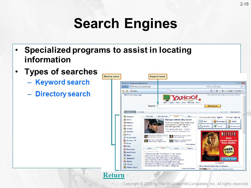 Search Engines Specialized programs to assist in locating information