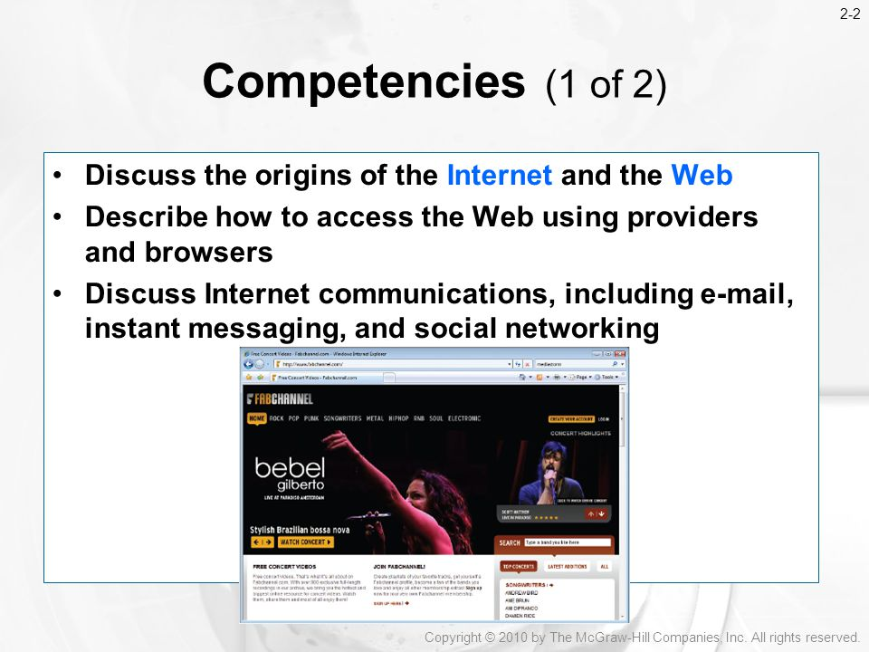 Competencies (1 of 2) Discuss the origins of the Internet and the Web
