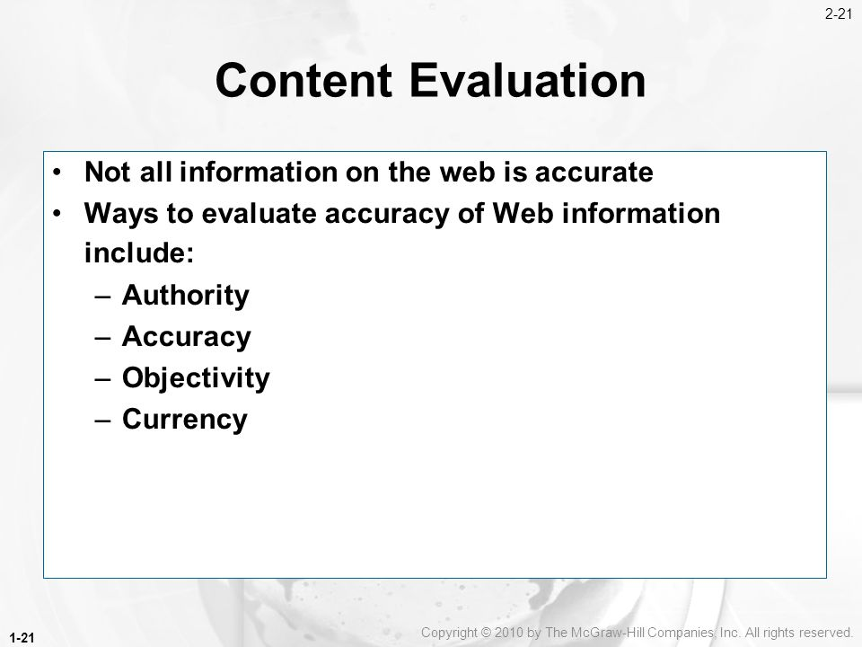 Content Evaluation Not all information on the web is accurate