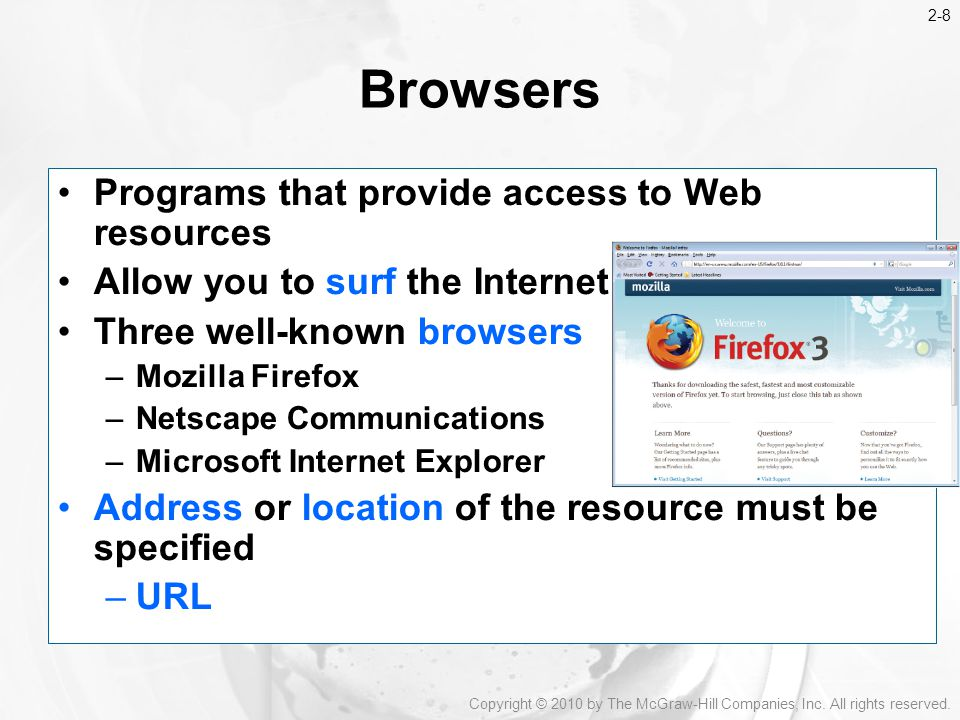 Browsers Programs that provide access to Web resources