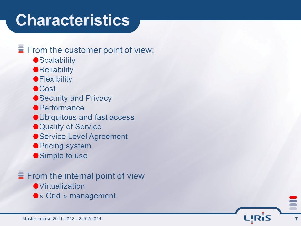 Characteristics From the customer point of view: