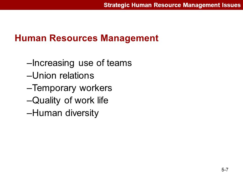 Human Resources Management Increasing use of teams Union relations