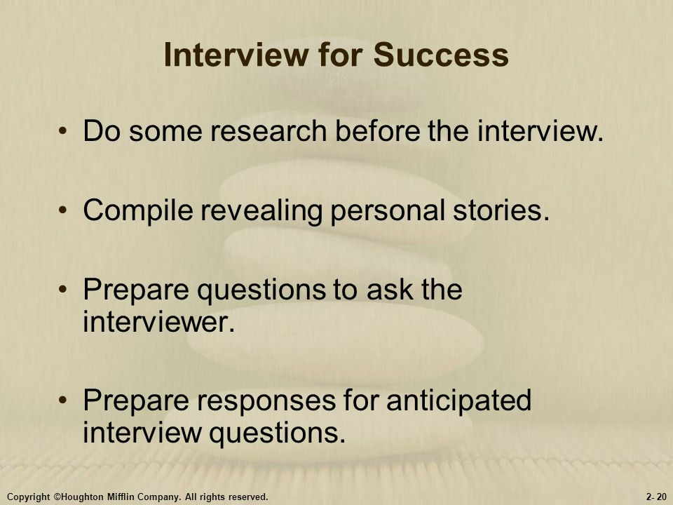 Interview for Success Do some research before the interview.