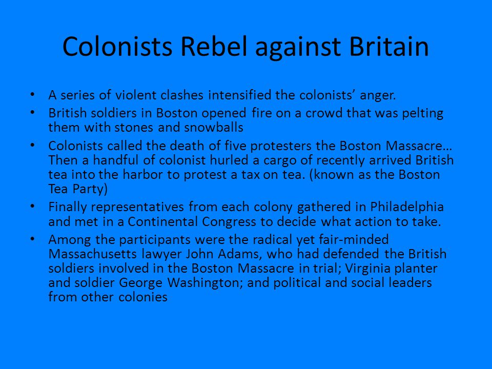 why did the colonist rebel Start studying the colonists rebel learn vocabulary, terms, and more with flashcards, games, and other study tools.
