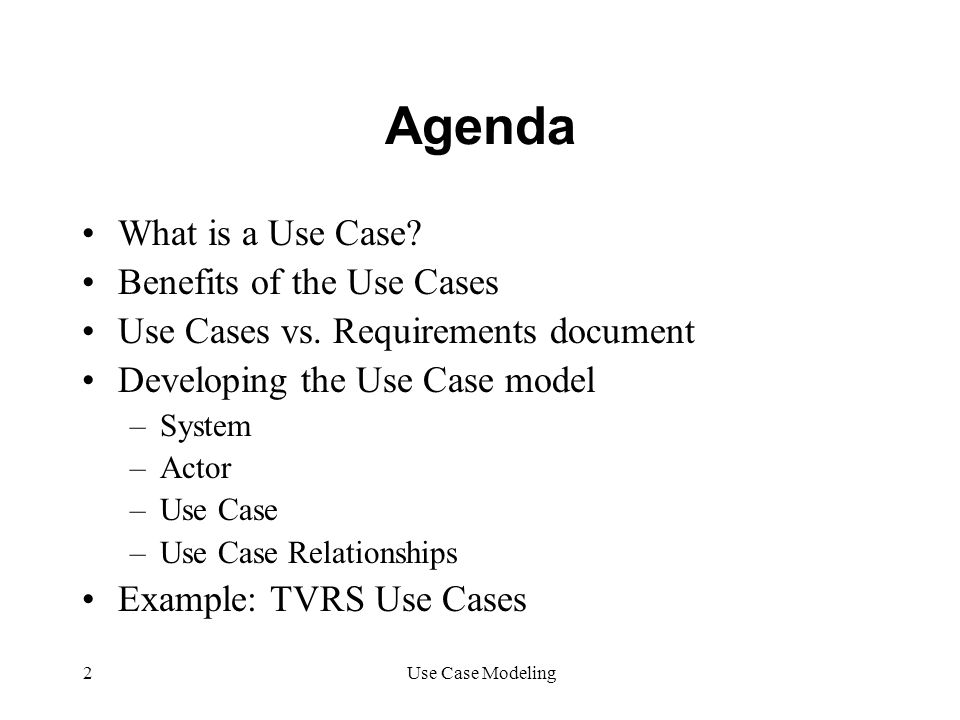 Agenda What is a Use Case Benefits of the Use Cases