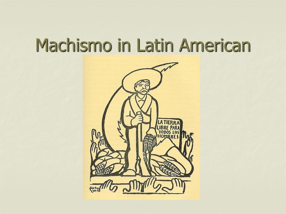 machismo and latin american men essay