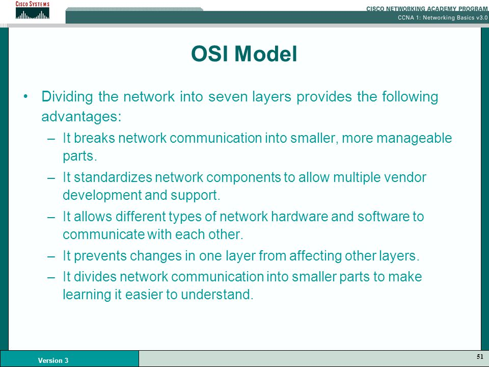OSI Model Dividing The Network Into Seven Layers Provides Following Advantages