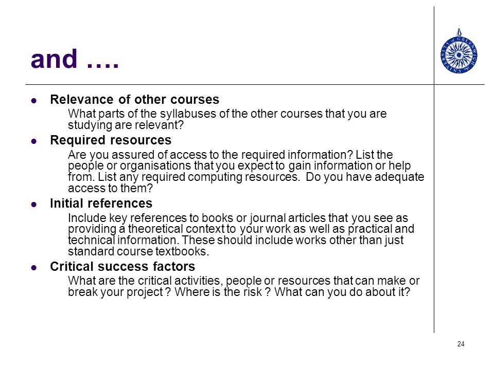and …. Relevance of other courses Required resources