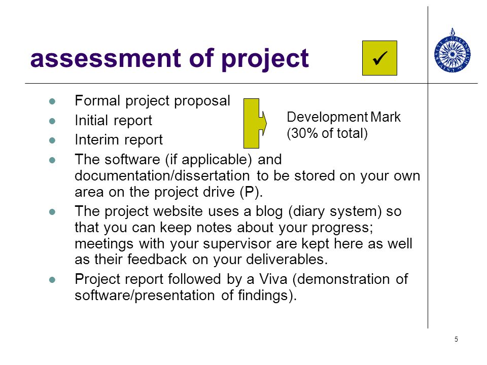 assessment of project  Formal project proposal Initial report
