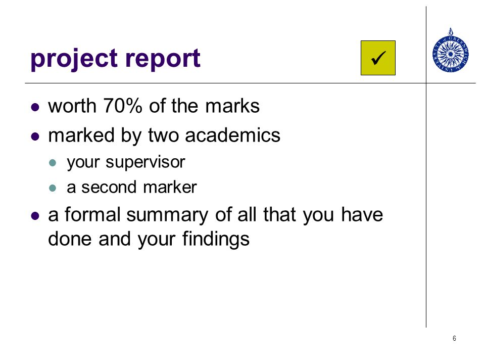 project report  worth 70% of the marks marked by two academics