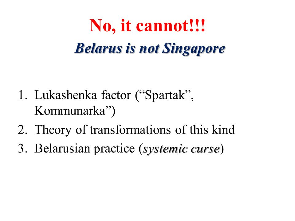 No, it cannot!!! Belarus is not Singapore