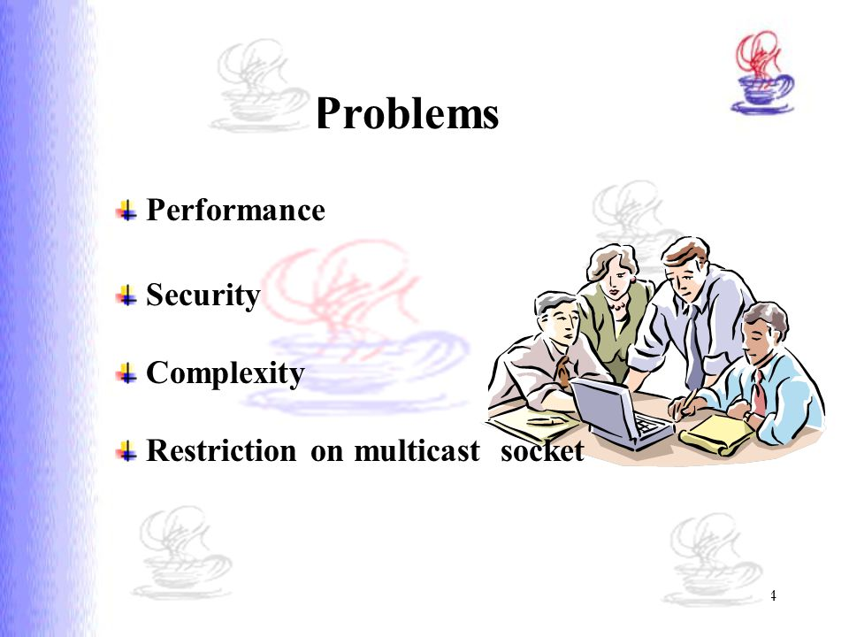 Problems Performance Security Complexity