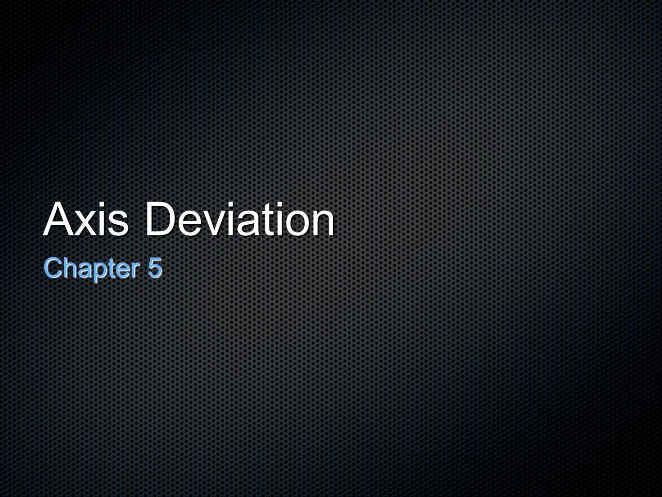 Axis Deviation Chapter 5
