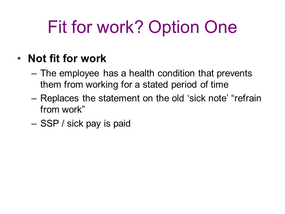 Fit for work Option One Not fit for work