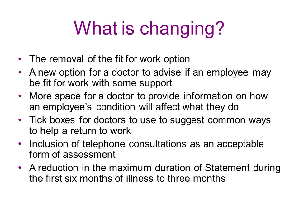 What is changing The removal of the fit for work option