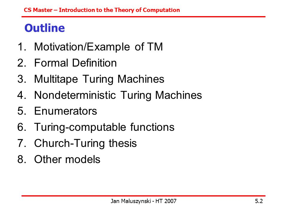 Motivation/Example of TM Formal Definition Multitape Turing Machines