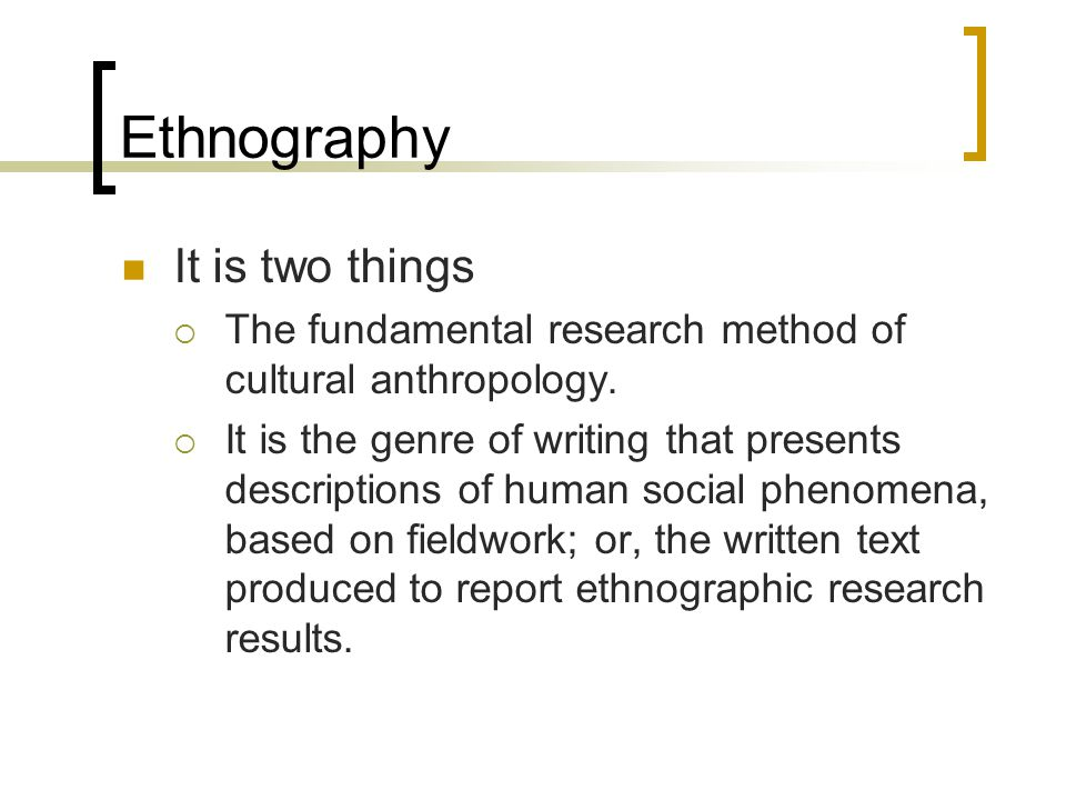 research method in anthropology Anthropology relies on field methods as its ultimate source of information research in the field, known as fieldwork, involves collecting primary data on humans, other primates, and the objects and processes relevant to their lives.