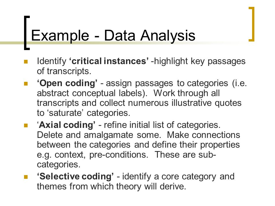 data analysis example This is an extract from a longer interview looking at the way nurses organise their care in hospital wards in particular, the interviewer is interested in a key.