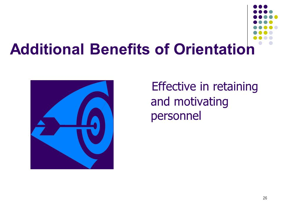 Additional Benefits of Orientation