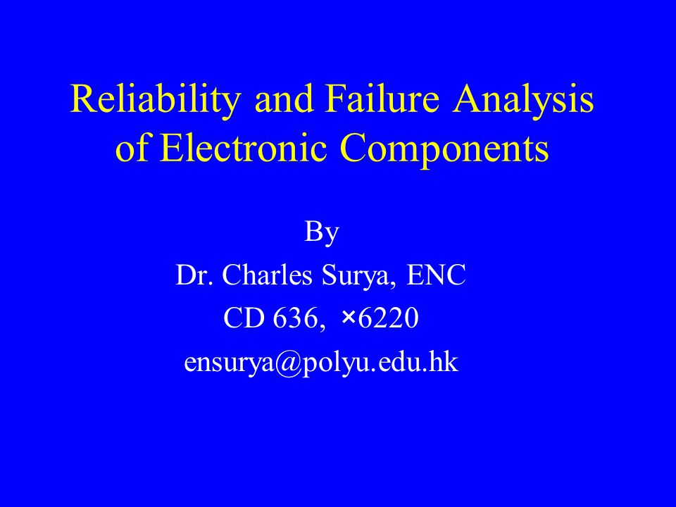 Reliability and Failure Analysis of Electronic Components