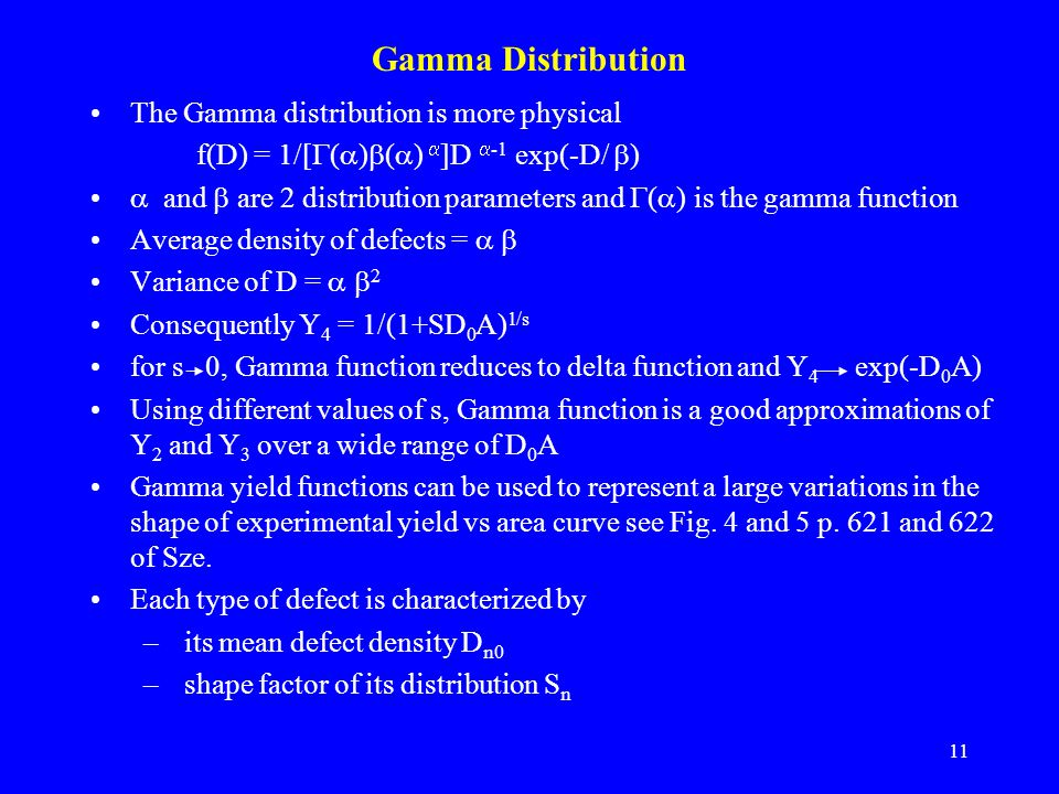 Gamma Distribution The Gamma distribution is more physical