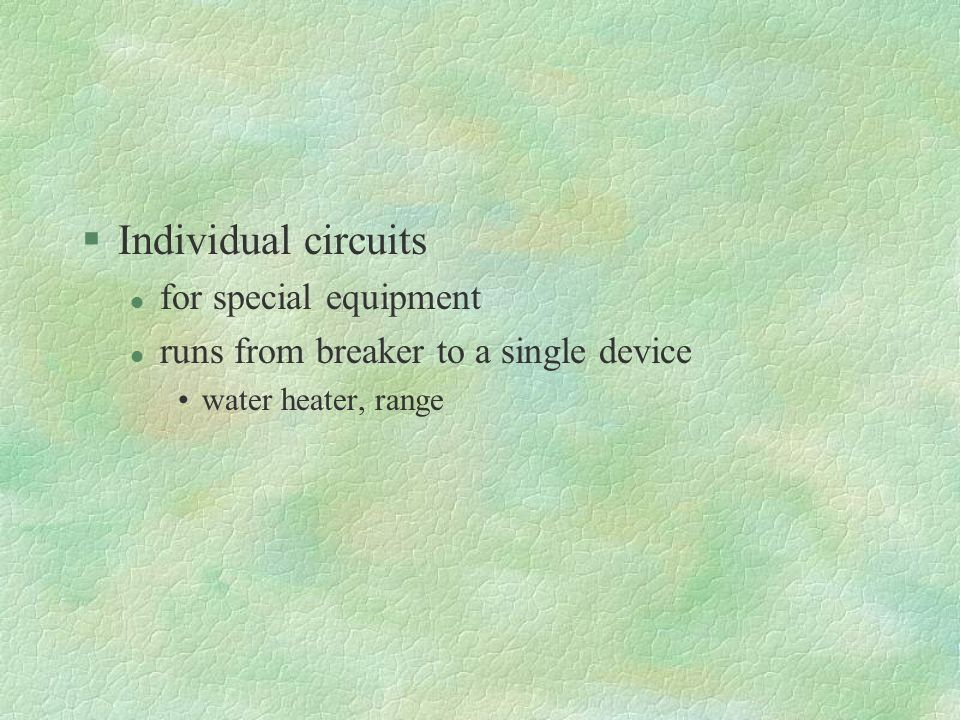 Individual circuits for special equipment