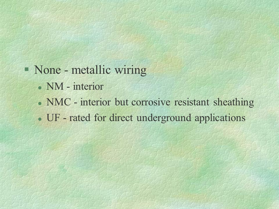 None - metallic wiring NM - interior
