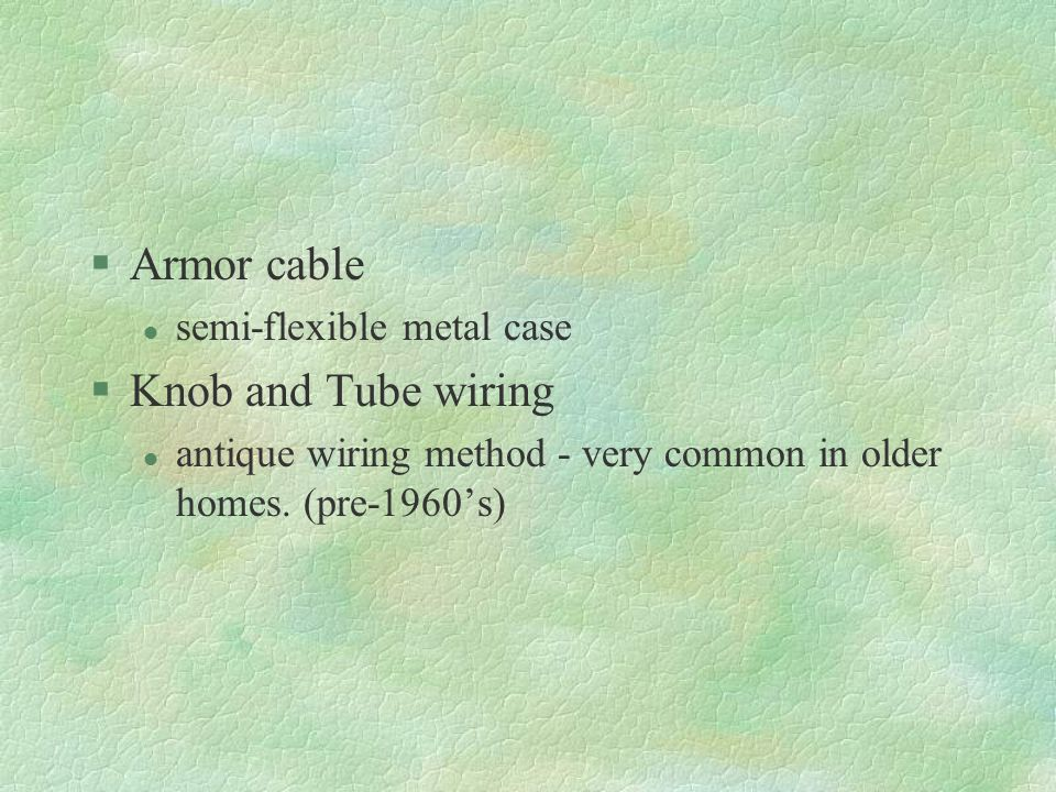 Armor cable Knob and Tube wiring semi-flexible metal case