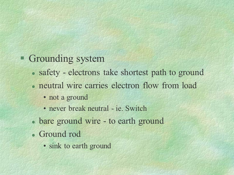 Grounding system safety - electrons take shortest path to ground