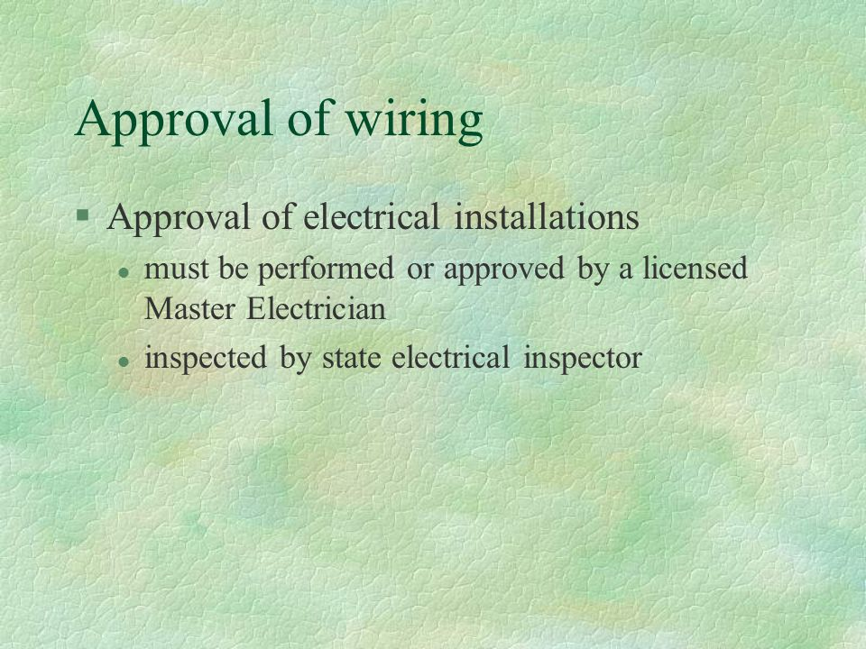 Approval of wiring Approval of electrical installations
