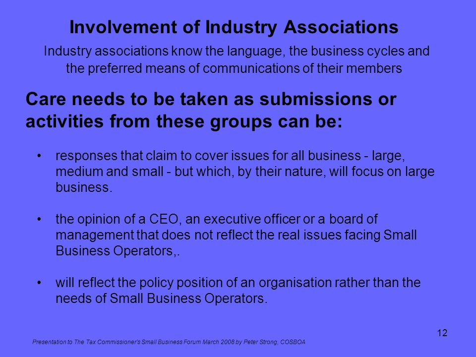 Involvement of Industry Associations Industry associations know the language, the business cycles and the preferred means of communications of their members