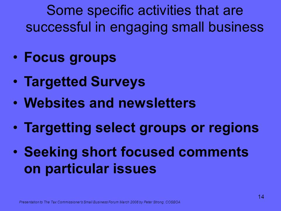 Websites and newsletters Targetting select groups or regions