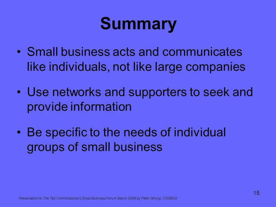 Summary Small business acts and communicates like individuals, not like large companies. Use networks and supporters to seek and provide information.