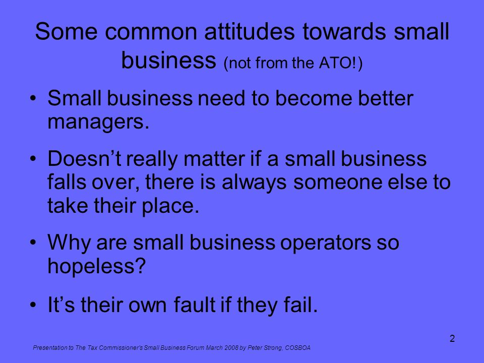 Some common attitudes towards small business (not from the ATO!)