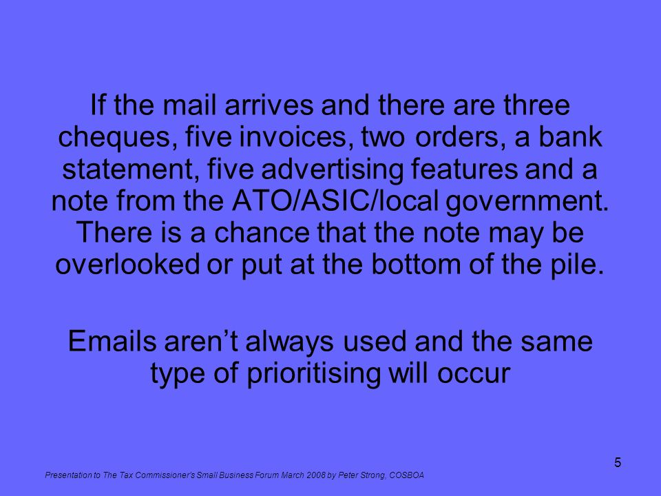 Emails aren't always used and the same type of prioritising will occur