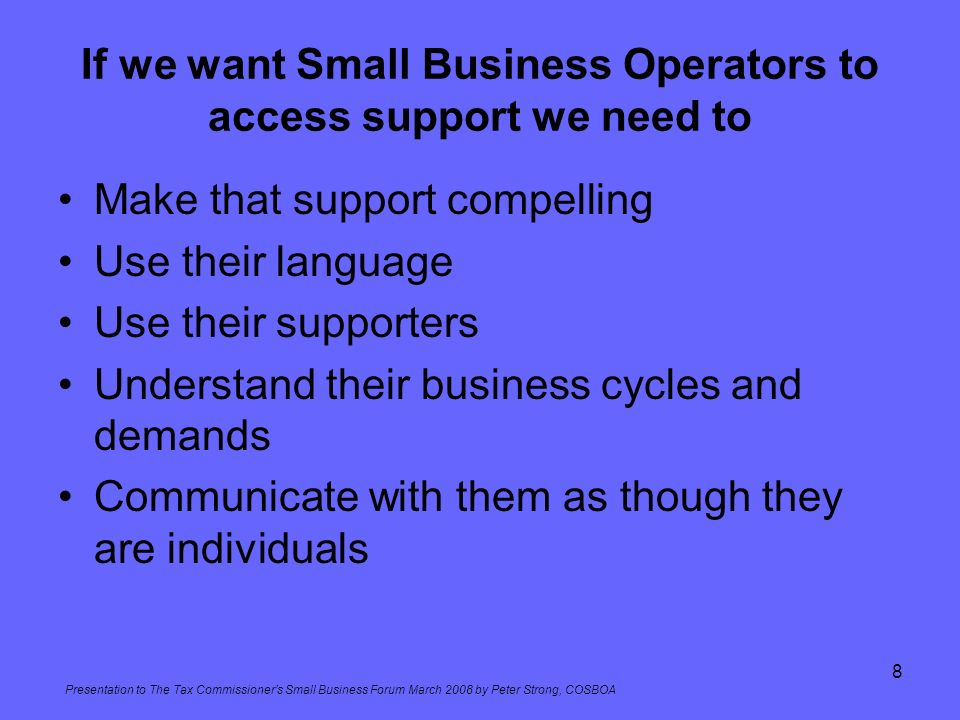 If we want Small Business Operators to access support we need to