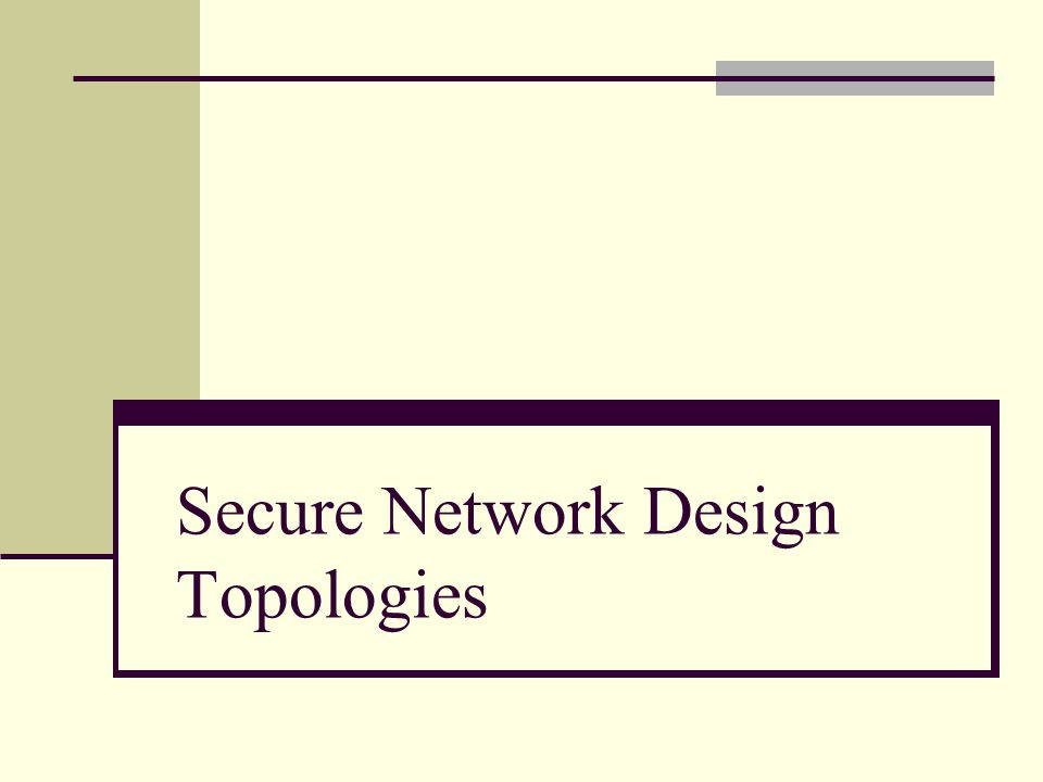 Secure Network Design Topologies