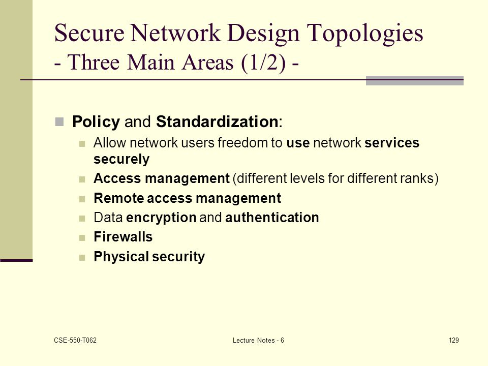 Secure Network Design Topologies - Three Main Areas (1/2) -