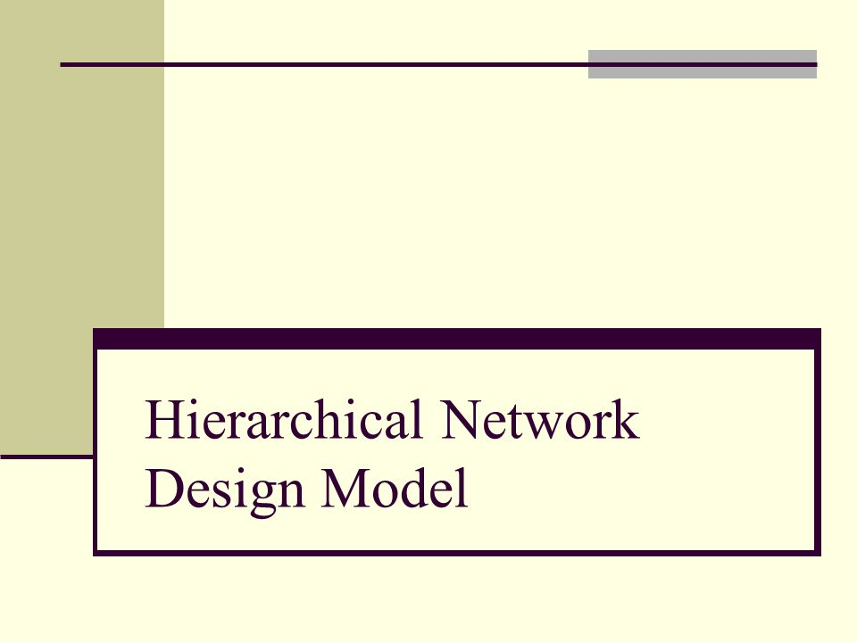 Hierarchical Network Design Model