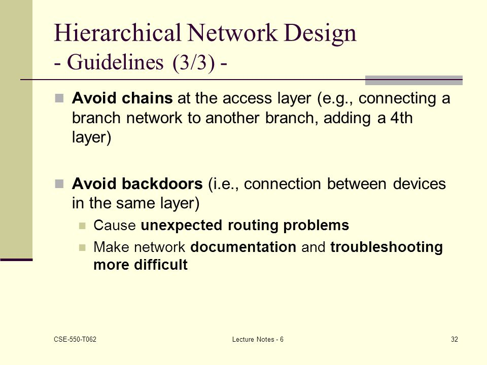 Hierarchical Network Design - Guidelines (3/3) -