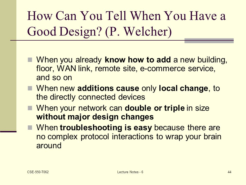 How Can You Tell When You Have a Good Design (P. Welcher)