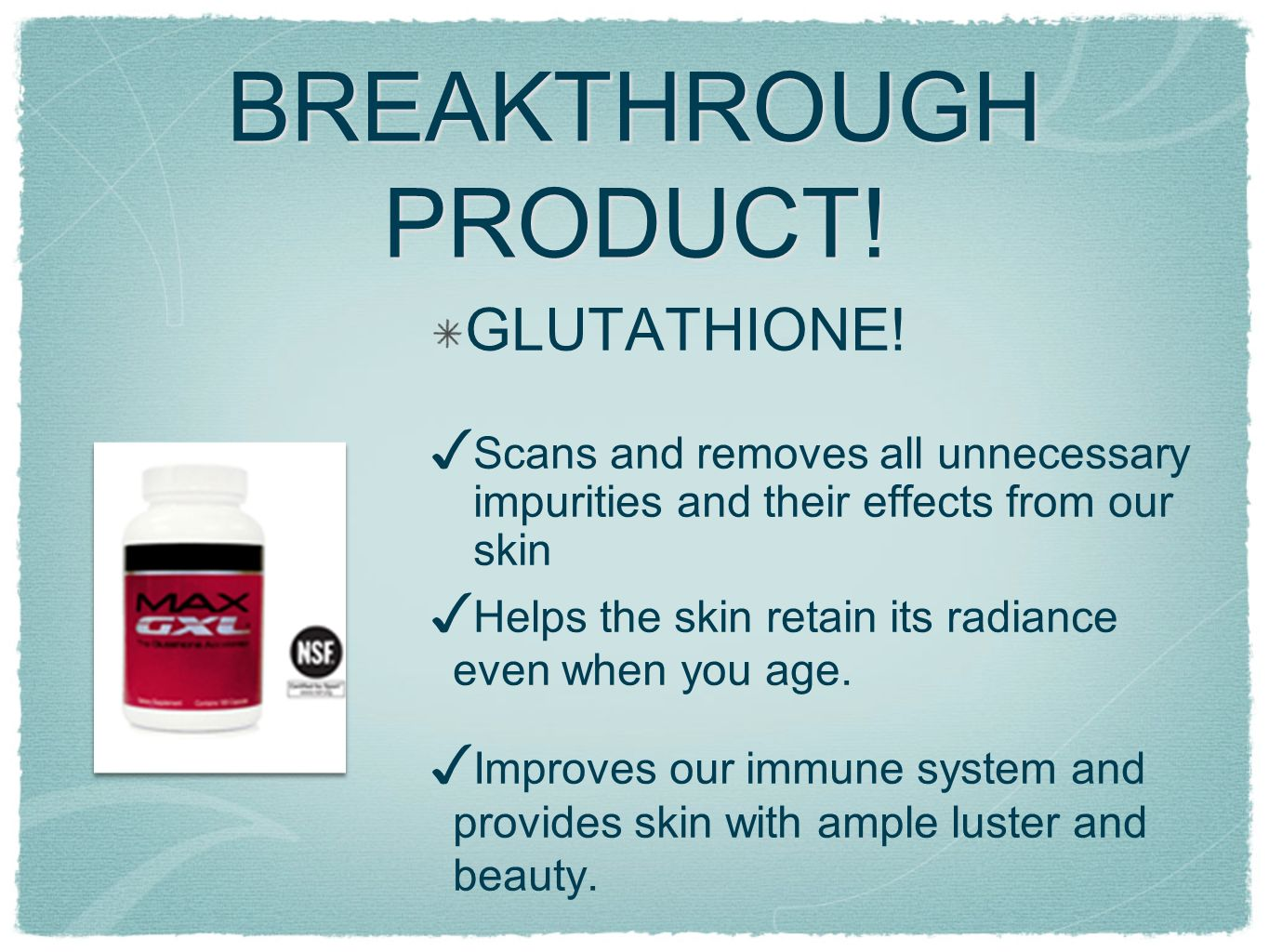 BREAKTHROUGH PRODUCT! GLUTATHIONE!