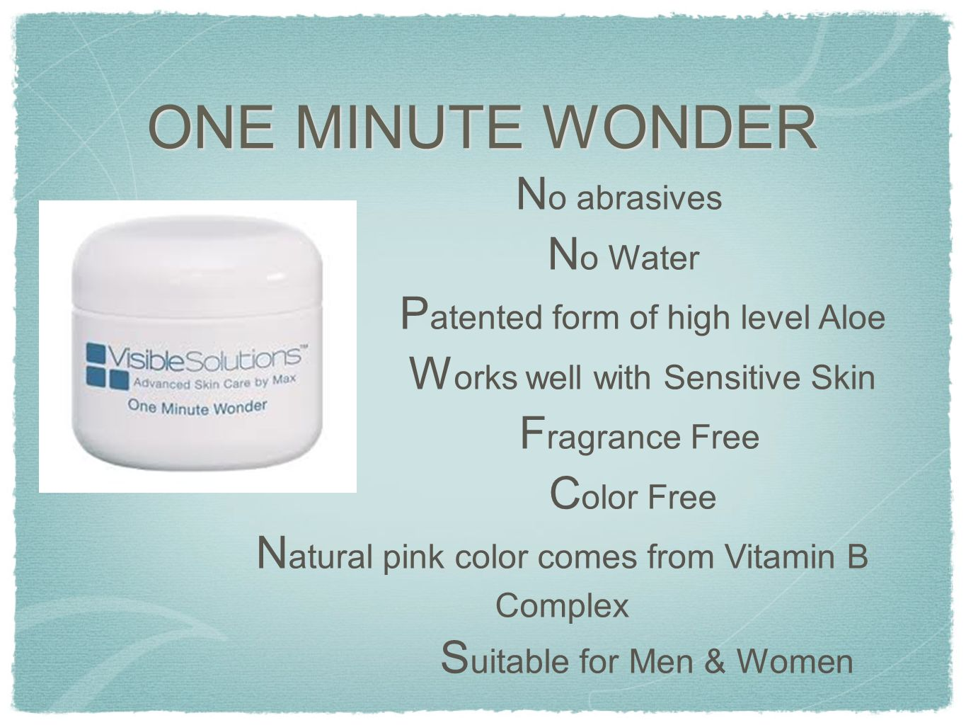 ONE MINUTE WONDER Natural pink color comes from Vitamin B Complex