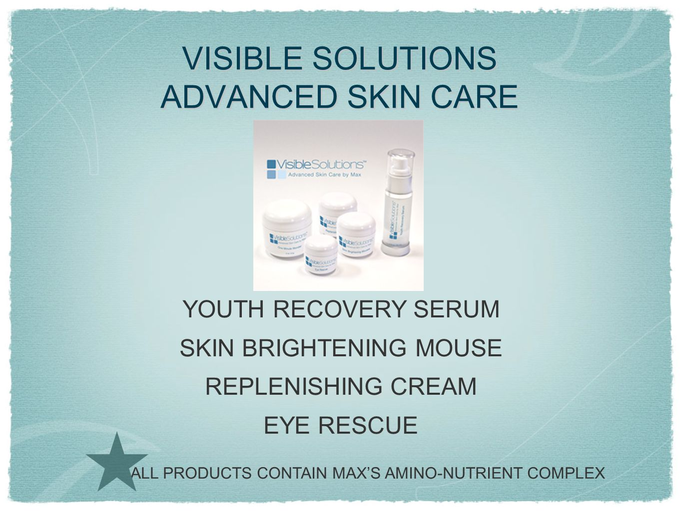 VISIBLE SOLUTIONS ADVANCED SKIN CARE