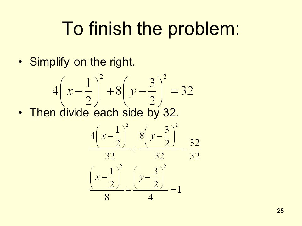 To finish the problem: Simplify on the right.