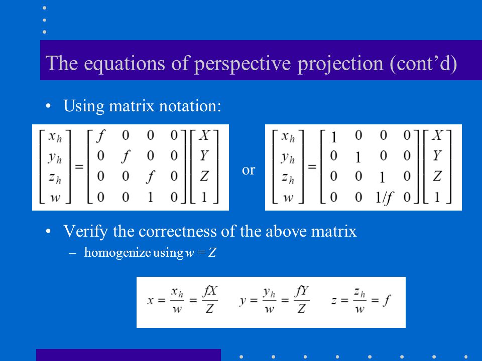 The equations of perspective projection (cont'd)