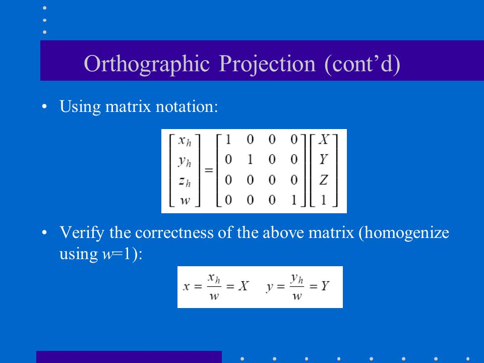 Orthographic Projection (cont'd)